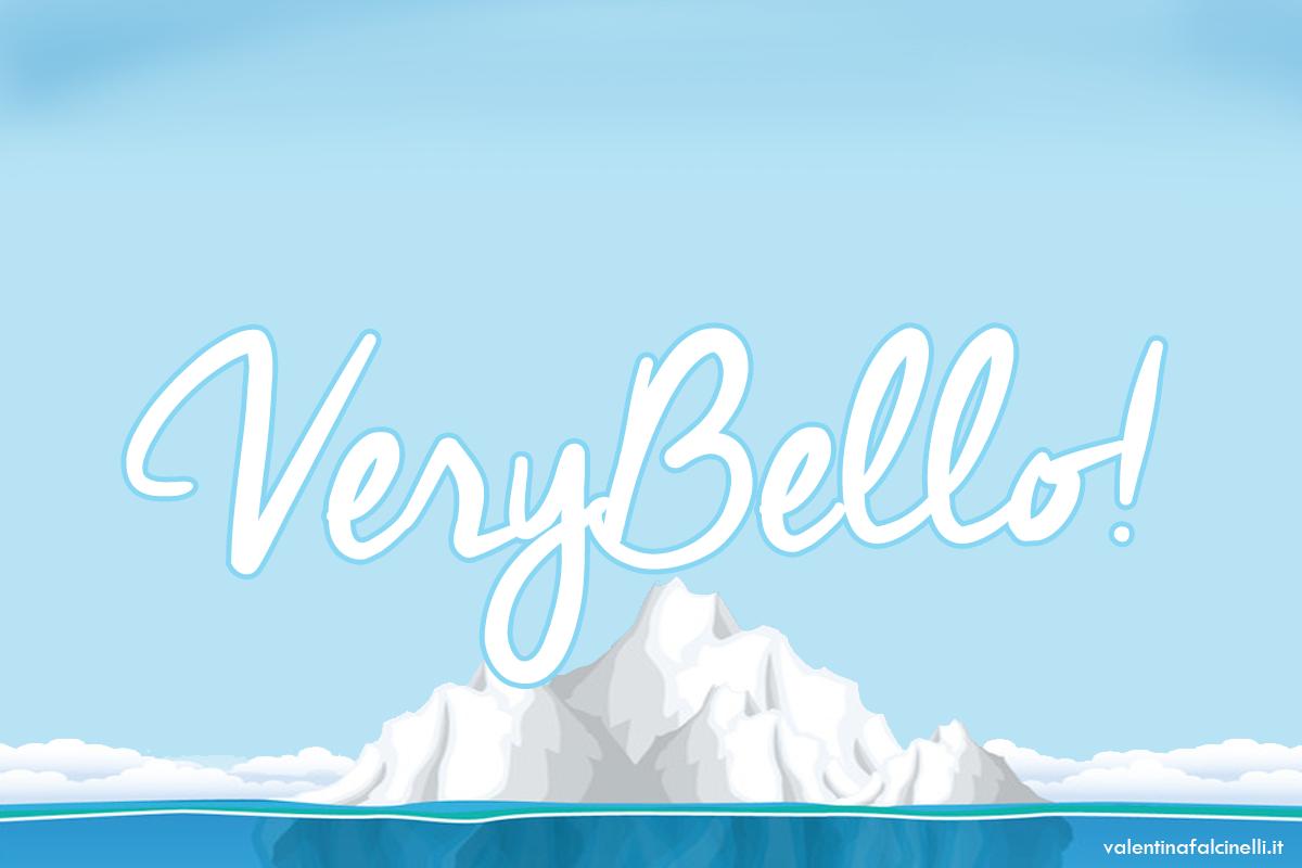 VeryBello è solo la punta dell'iceberg